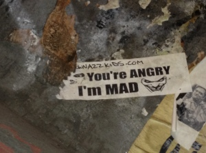 You are angry Im mad